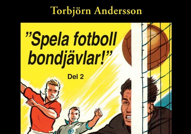Spela fotboll bondjävlar! Del 2